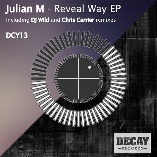 Julian M (France) - Reveal Way EP [DCY013]